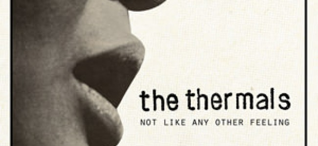 Review: The Thermals – Not Like Any Other Feeling (7″)