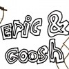 The Adventures of Eric and Goosh: It's SCIENCE!