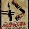 Sushi Girl – Everyone's Entitled to My Opinion! (A DVD Review)