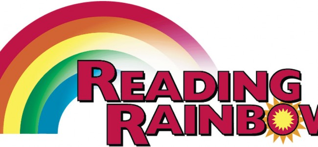 Successful Kickstarter Campaign Means the Return of Reading Rainbow