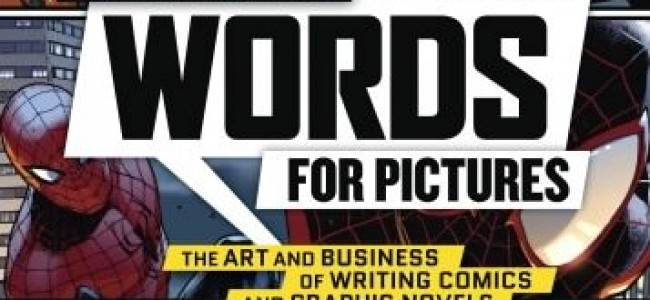 Book Review: Words for Pictures: The Art and Business of Writing Comics and Graphic Novels