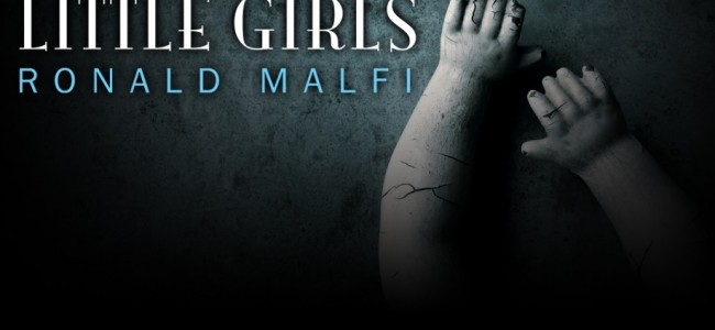 REVIEW & GIVEAWAY: Little Girls By Ronald Malfi