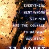 Review: 13 Hours: The Secret Soldiers Of Benghazi Feels 13 Hours Long