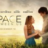 The Space Between Us, Finally A Sci-Fi Romance for Kids [Review]