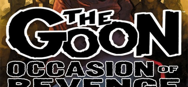 Comic Review: The Goon #46 – Occasion Of Revenge, Part 1